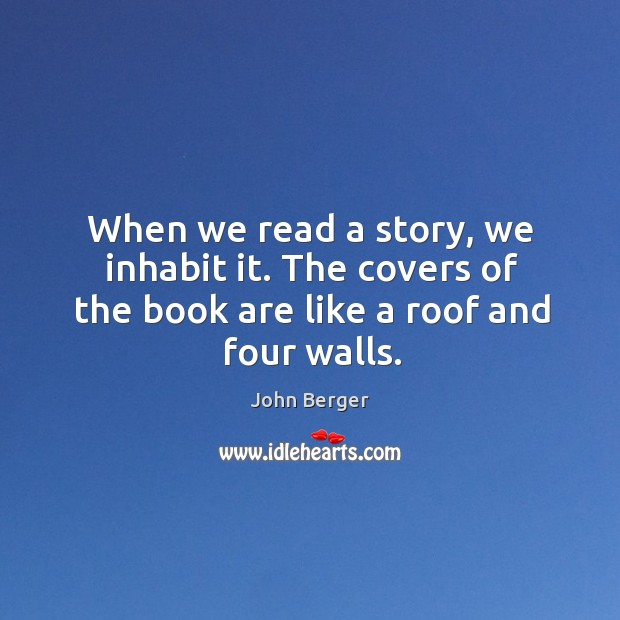 Image, When we read a story, we inhabit it. The covers of the