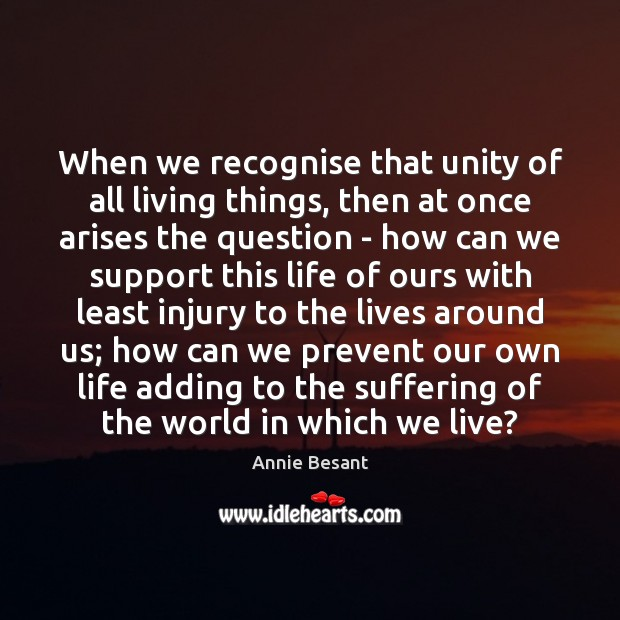 When we recognise that unity of all living things, then at once Image