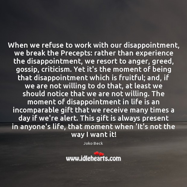 Image, When we refuse to work with our disappointment, we break the Precepts: