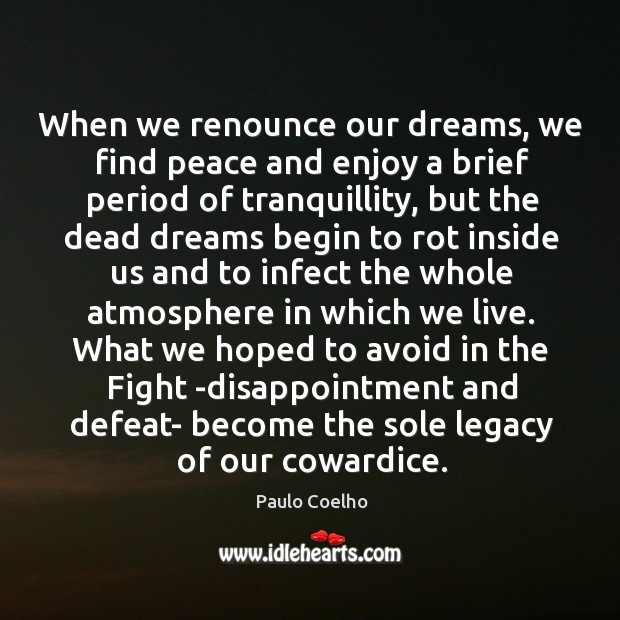 When we renounce our dreams, we find peace and enjoy a brief Image