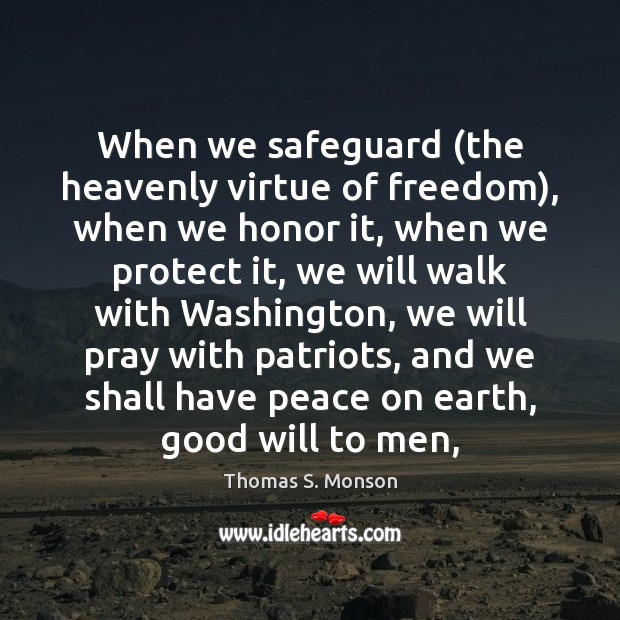 When we safeguard (the heavenly virtue of freedom), when we honor it, Image