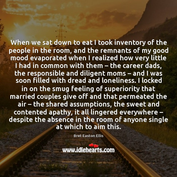 When we sat down to eat I took inventory of the people Bret Easton Ellis Picture Quote