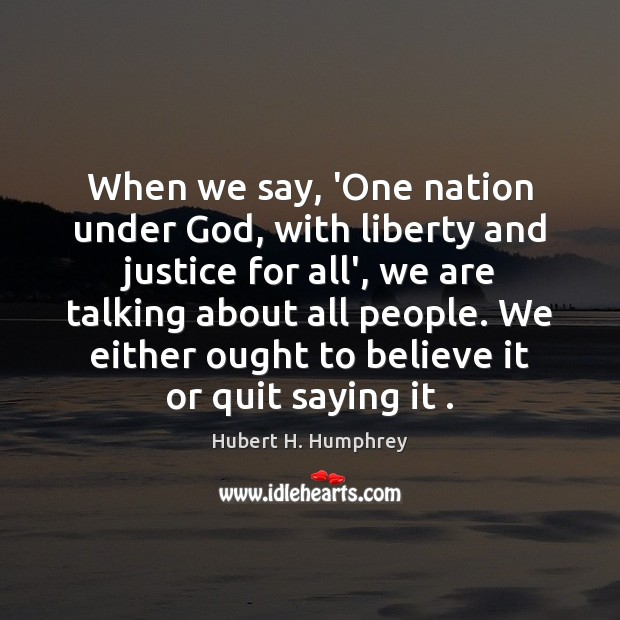 When we say, 'One nation under God, with liberty and justice for Image