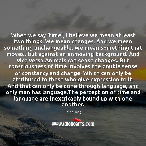 When we say 'time', I believe we mean at least two things. Image