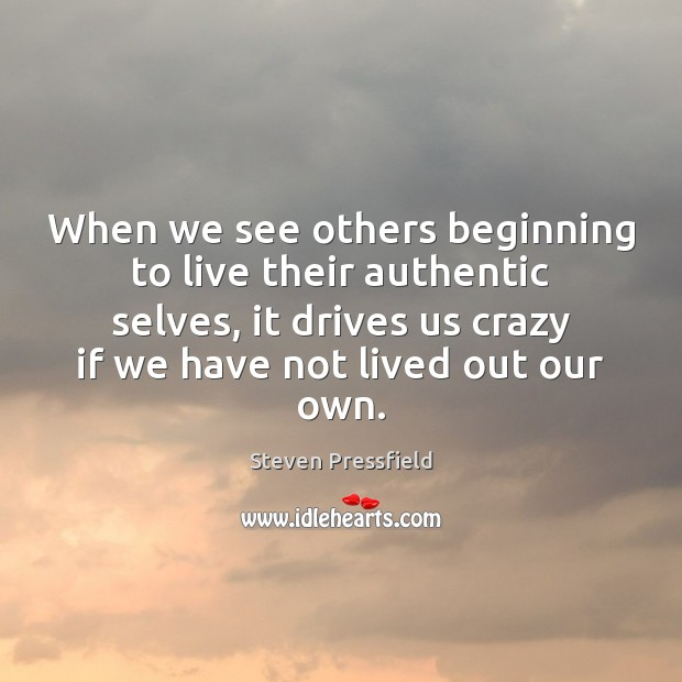 Image, When we see others beginning to live their authentic selves, it drives