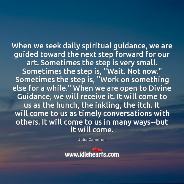 Image, When we seek daily spiritual guidance, we are guided toward the next