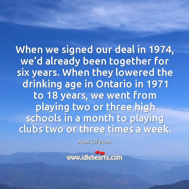 Image, When we signed our deal in 1974, we'd already been together for six years.