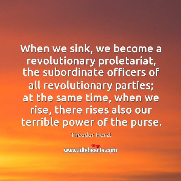 Image, When we sink, we become a revolutionary proletariat, the subordinate officers of