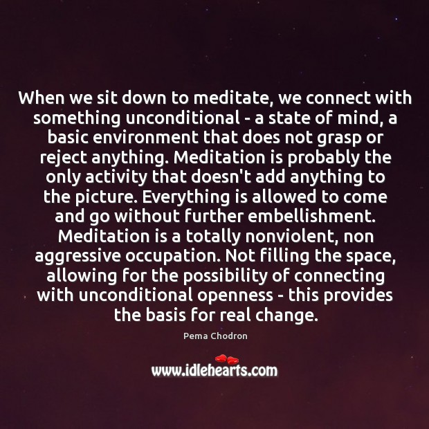Image, When we sit down to meditate, we connect with something unconditional –