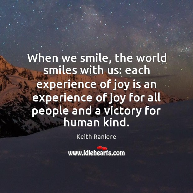 When we smile, the world smiles with us: each experience of joy Image