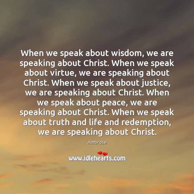 Image, When we speak about wisdom, we are speaking about Christ. When we