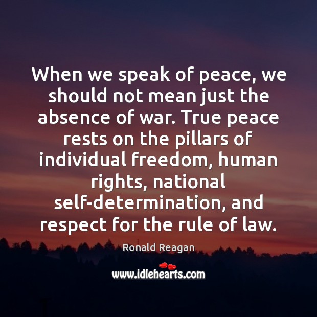 Image, When we speak of peace, we should not mean just the absence