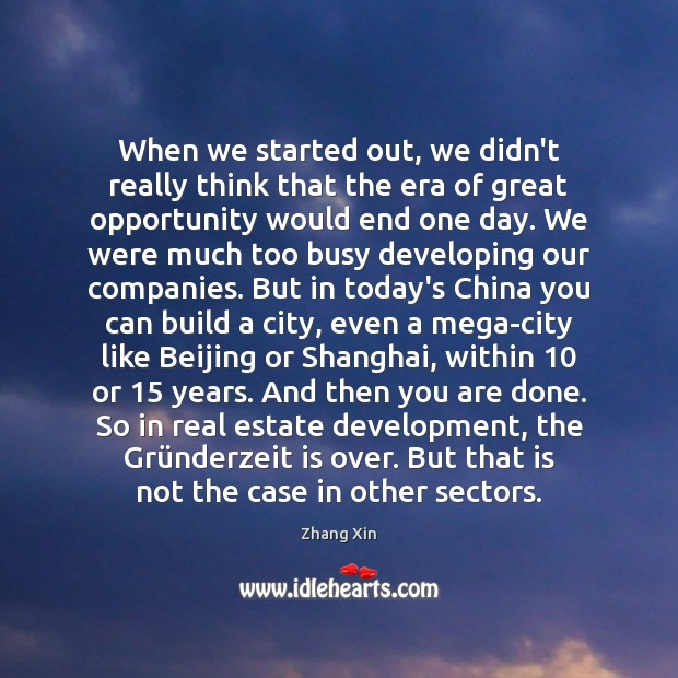 When we started out, we didn't really think that the era of Real Estate Quotes Image