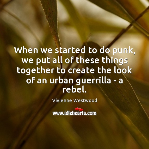 When we started to do punk, we put all of these things Image