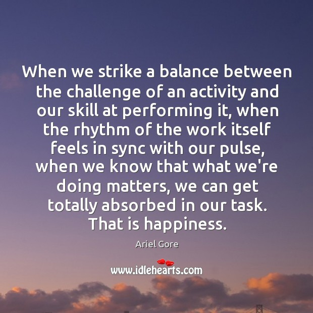 Image, When we strike a balance between the challenge of an activity and