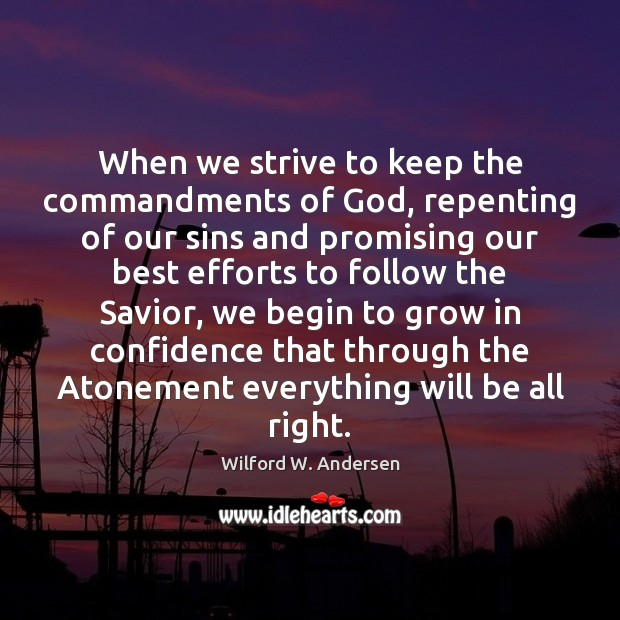 Image, When we strive to keep the commandments of God, repenting of our
