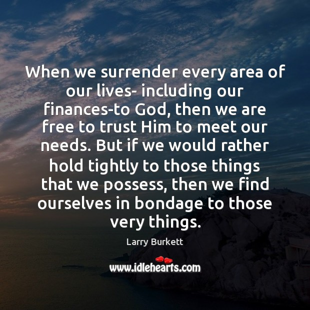 When we surrender every area of our lives- including our finances-to God, Image