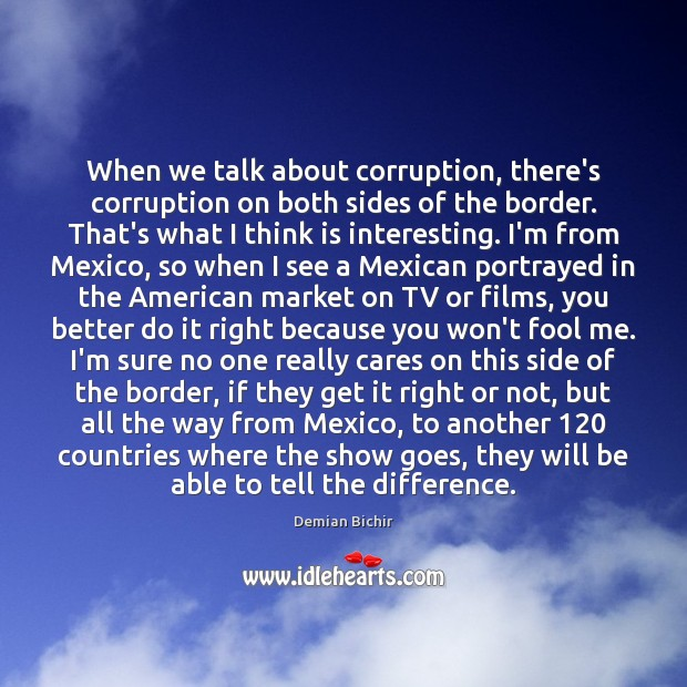 When we talk about corruption, there's corruption on both sides of the Image