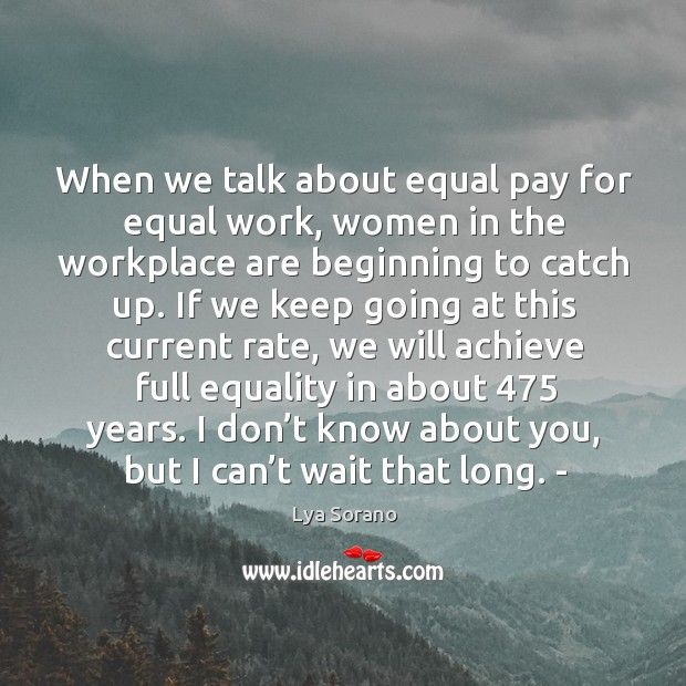Image, When we talk about equal pay for equal work, women in the workplace are beginning to catch up.
