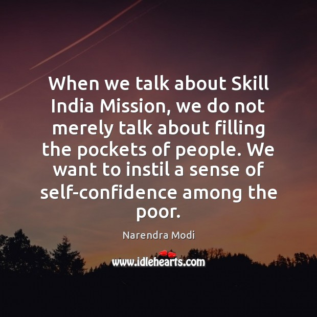 Image, When we talk about Skill India Mission, we do not merely talk