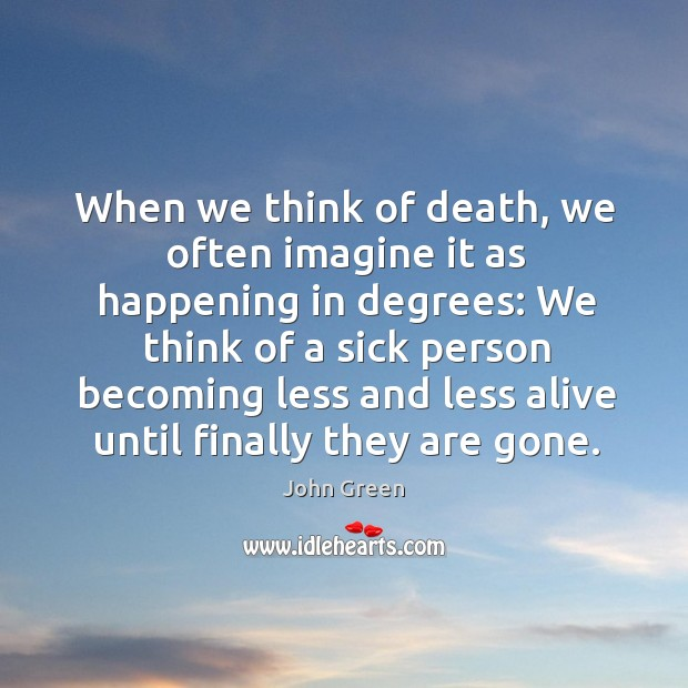 When we think of death, we often imagine it as happening in Image