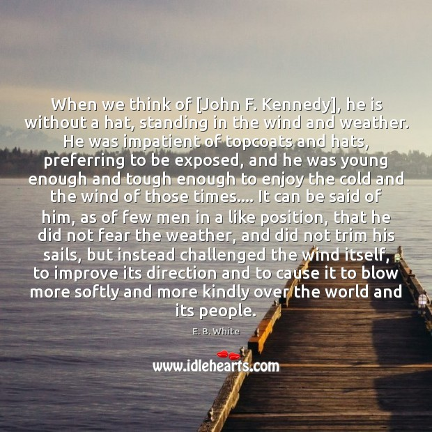 Image, When we think of [John F. Kennedy], he is without a hat,