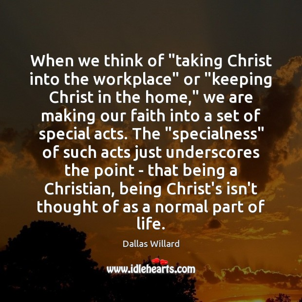 """Image, When we think of """"taking Christ into the workplace"""" or """"keeping Christ"""