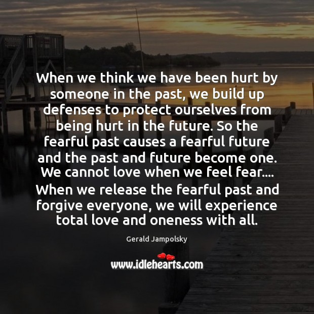 Image, When we think we have been hurt by someone in the past,