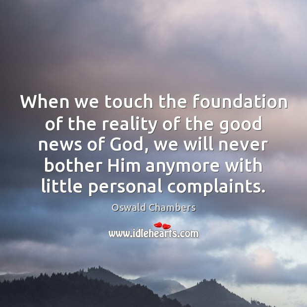 When we touch the foundation of the reality of the good news Image