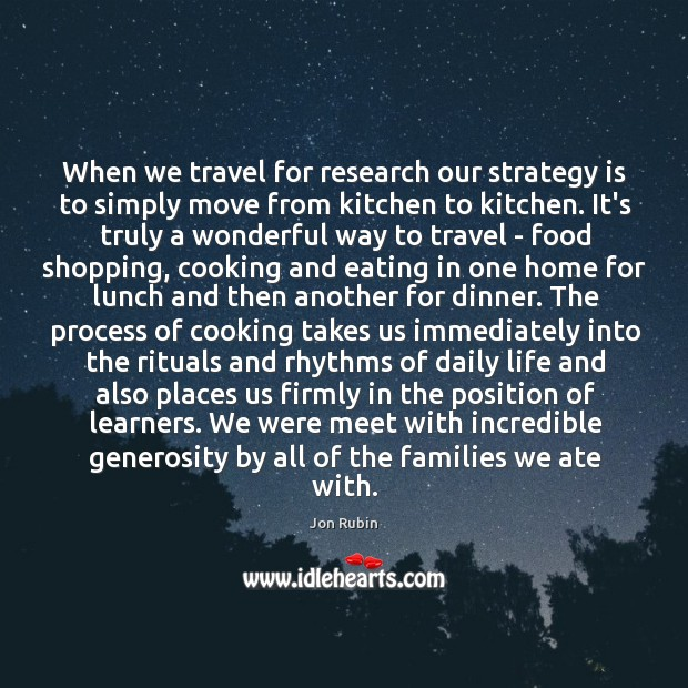 When we travel for research our strategy is to simply move from Image