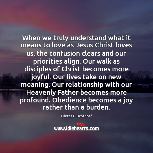When we truly understand what it means to love as Jesus Christ Image