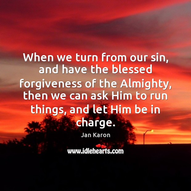 When we turn from our sin, and have the blessed forgiveness of Forgive Quotes Image