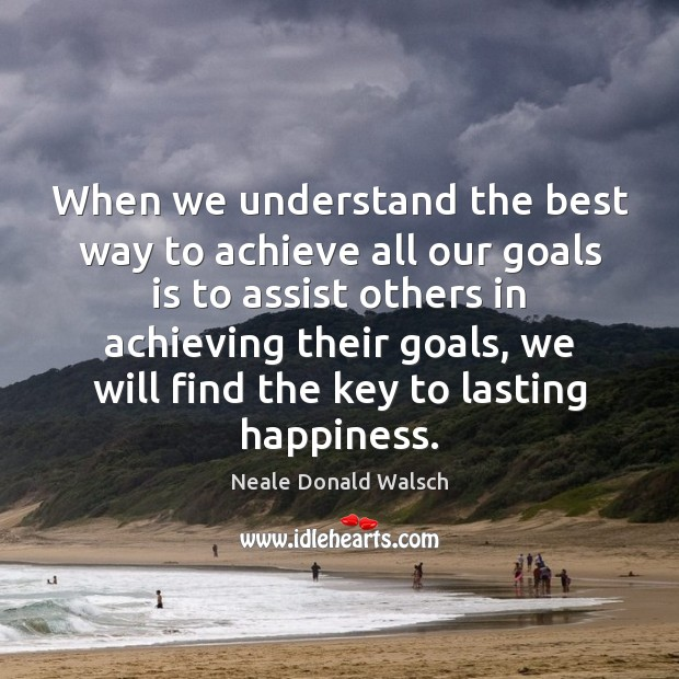 Image, When we understand the best way to achieve all our goals is