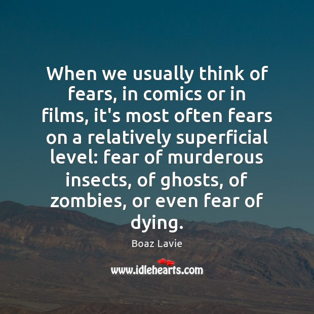 Image, When we usually think of fears, in comics or in films, it's