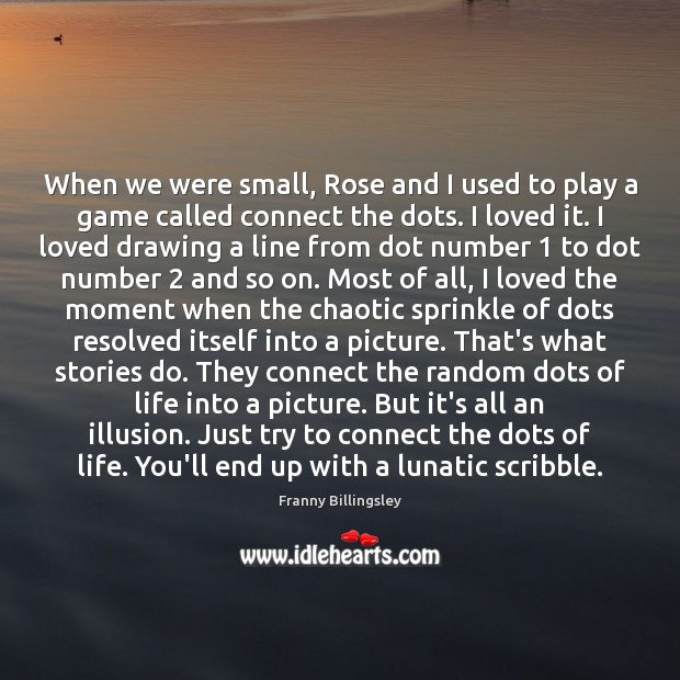 When we were small, Rose and I used to play a game Image