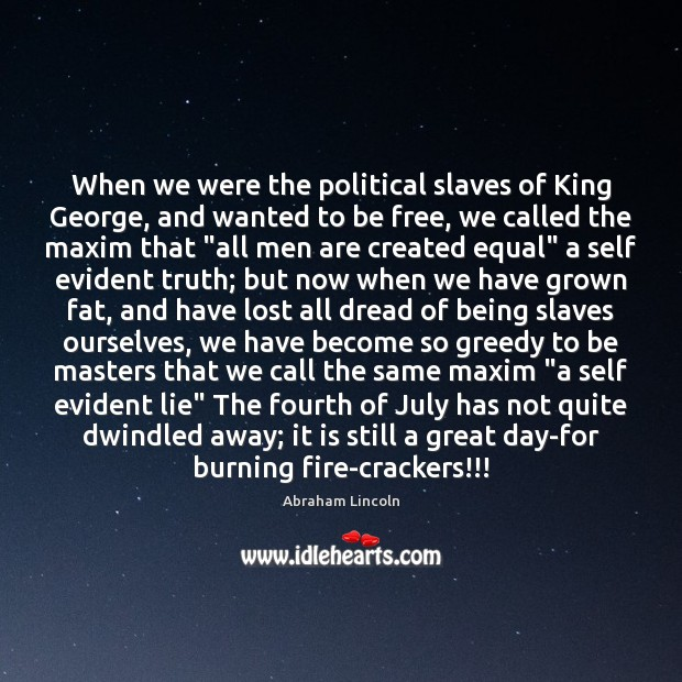 Image, When we were the political slaves of King George, and wanted to