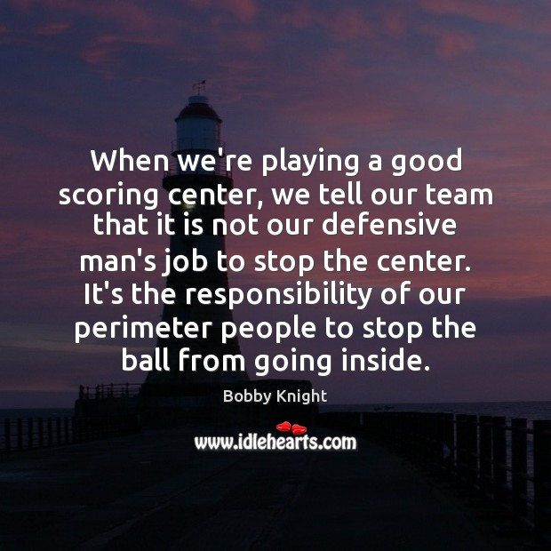 Image, When we're playing a good scoring center, we tell our team that