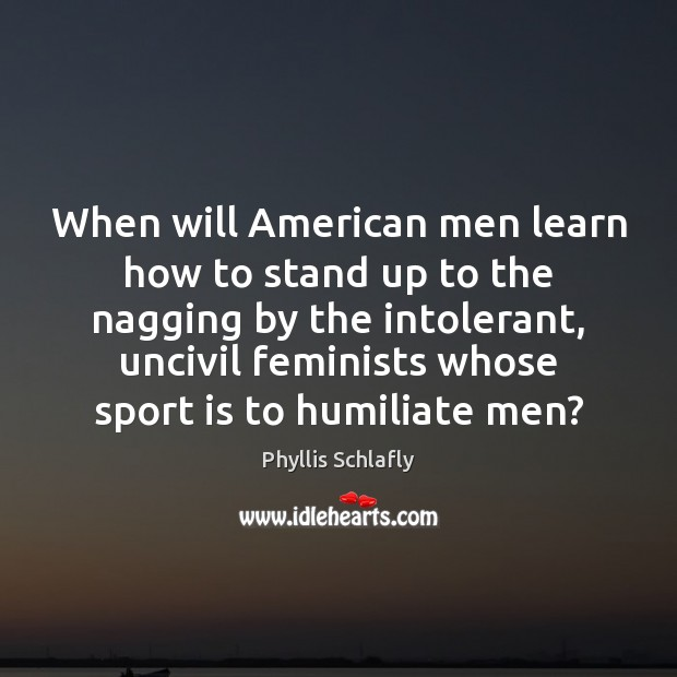 Image, When will American men learn how to stand up to the nagging
