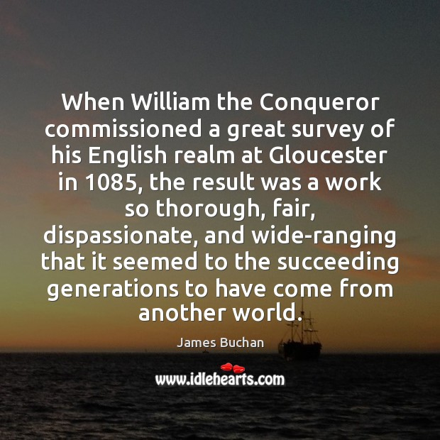 When William the Conqueror commissioned a great survey of his English realm Image