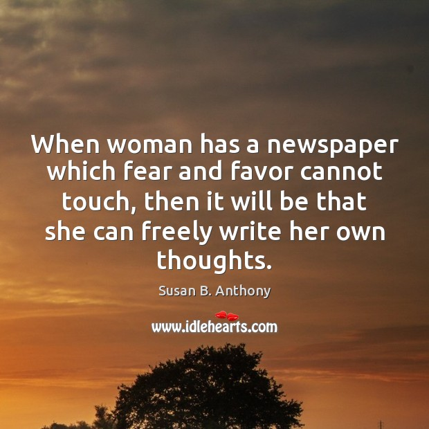 Image, When woman has a newspaper which fear and favor cannot touch, then