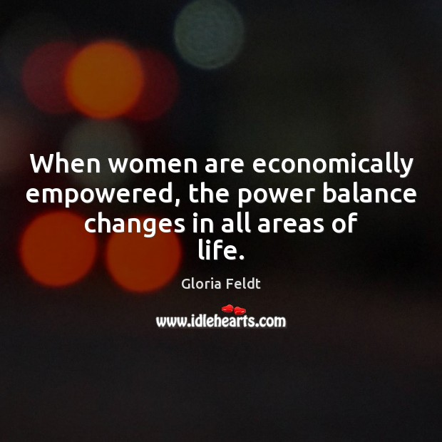When women are economically empowered, the power balance changes in all areas of life. Image