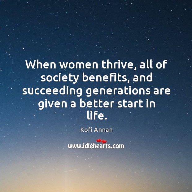 When women thrive, all of society benefits, and succeeding generations are given Image