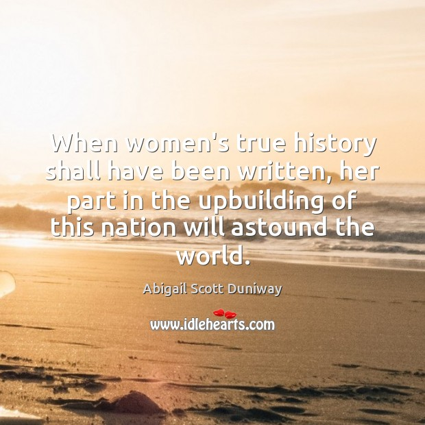 When women's true history shall have been written, her part in the Image