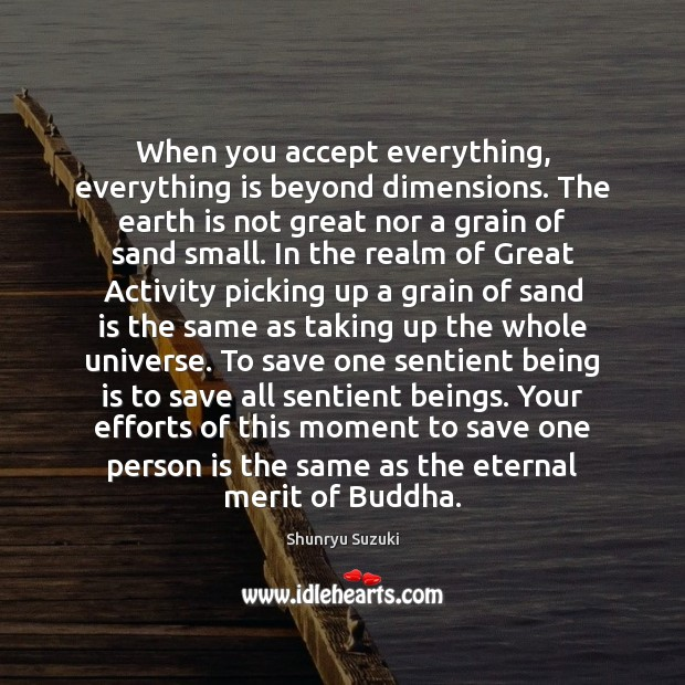 When you accept everything, everything is beyond dimensions. The earth is not Image