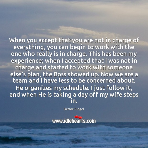 Image, When you accept that you are not in charge of everything, you