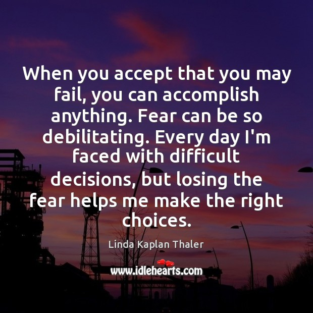 When you accept that you may fail, you can accomplish anything. Fear Image