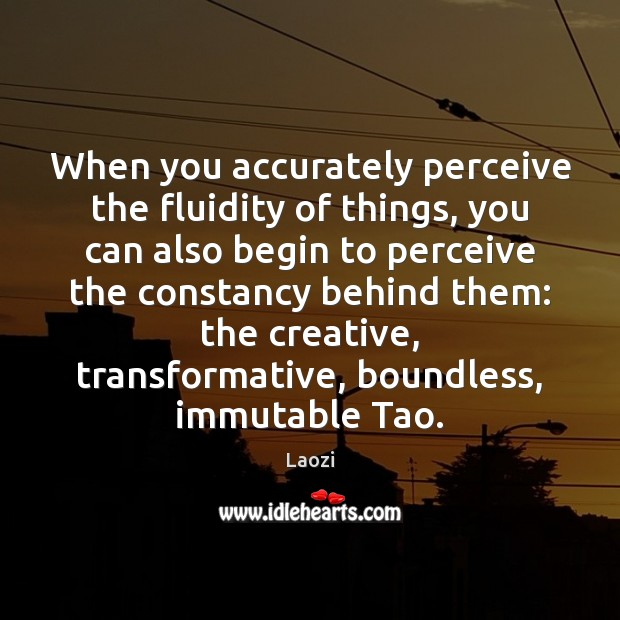 Image, When you accurately perceive the fluidity of things, you can also begin