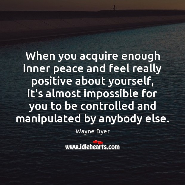 Image, When you acquire enough inner peace and feel really positive about yourself,