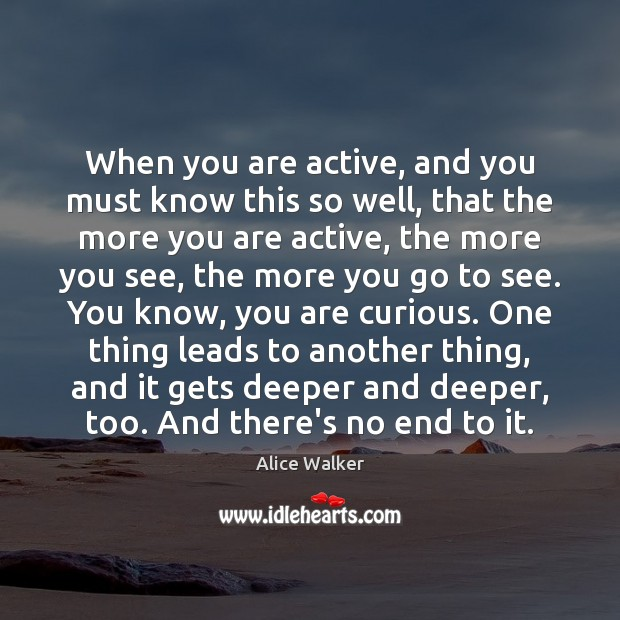 Image, When you are active, and you must know this so well, that