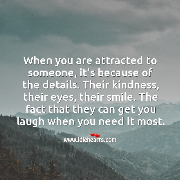 Image, When you are attracted to someone, it's because of the details.
